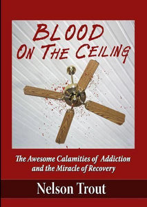 Blood On The Ceiling, Nelson Trout