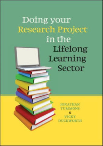 Doing your Research Project in the Lifelong Learning Sector, Jonathan Tummons