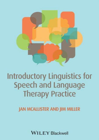 Introductory Linguistics for Speech and Language Therapy Practice, Jan Mcallister