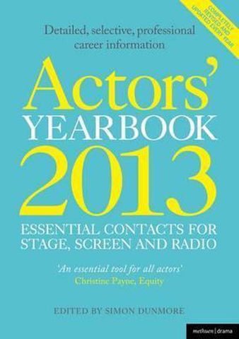 Actors' Yearbook 2013 - Essential Contacts for Stage, Screen and Radio, Hilary Lissenden