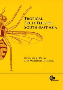 Tropical Fruit Flies of South-East Asia, Richard Drew