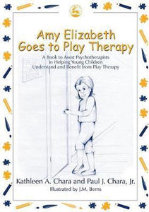 Amy Elizabeth Goes to Play Therapy, Paul J. Chara