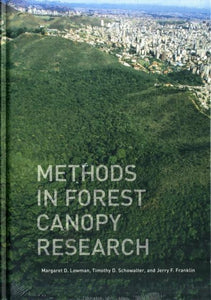 Methods in Forest Canopy Research, Margaret D. Lowman