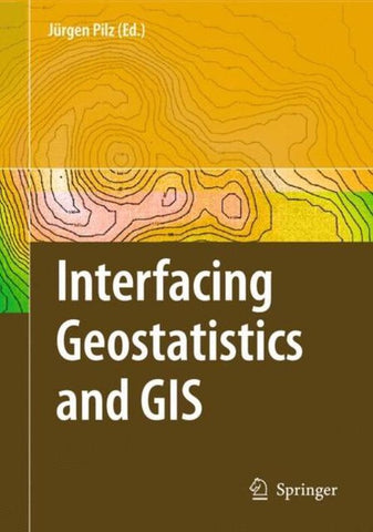 Interfacing Geostatstics and GIS, Springer