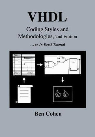 VHDL Coding Styles and Methodologies, Ben Cohen