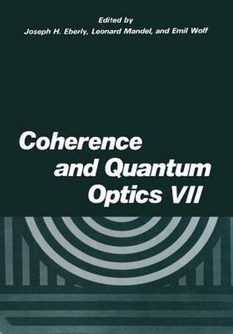 Coherence and Quantum Optics VII, Springer-Verlag New York Inc.