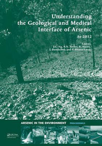 Understanding the Geological and Medical Interface of Arsenic - As 2012, Jochen Bundschuh