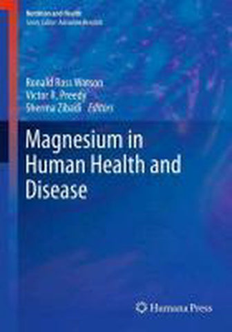 Magnesium in Human Health and Disease, Ronald R Watson