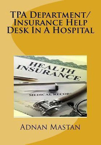 Tpa Department/Insurance Help Desk in a Hospital, Adnan Mastan