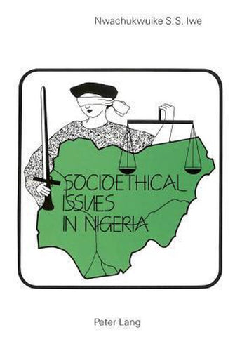Socio-Ethical Issues in Nigeria, Nwachukwuike S.S Iwe