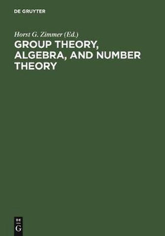 Group Theory, Algebra, and Number Theory, De Gruyter