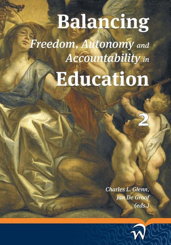 Balancing freedom, autonomy and accountability in education Volume 2, Charles L. Glenn