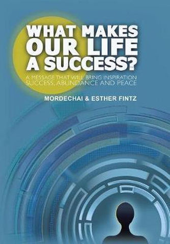 What Makes Our Life a Success?, Mordechai Fintz