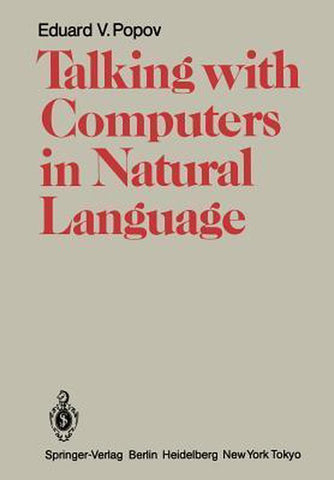 Talking with Computers in Natural Language, Eduard V. Popov