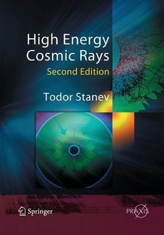 High Energy Cosmic Rays, Todor Stanev