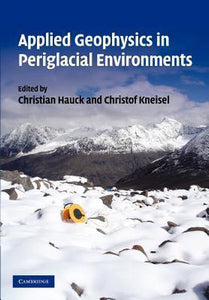 Applied Geophysics in Periglacial Environments, Hauck, C.