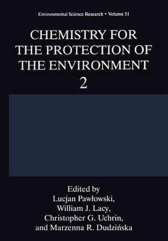 Chemistry for the Protection of the Environment 2, Springer-Verlag New York Inc.