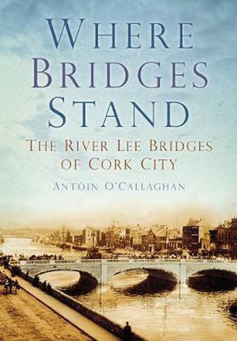Where Bridges Stand, Antoin O'Callaghan