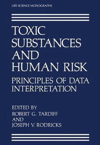 Toxic Substances and Human Risk, Springer-Verlag New York Inc.