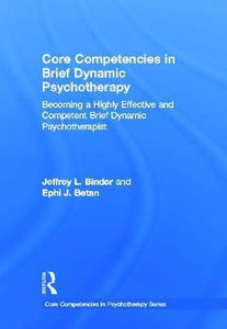 Core Competencies in Brief Dynamic Psychotherapy, Jeffrey L. Binder
