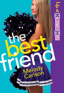 Best Friend, The (Life at Kingston High Book #2), Melody Carlson