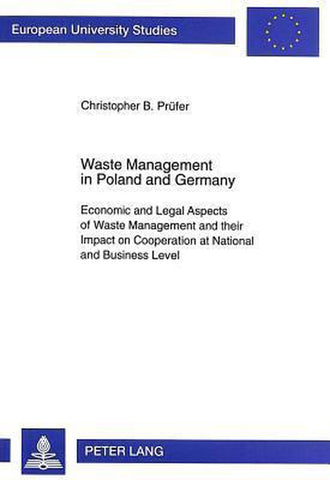 Waste Management in Poland and Germany, Christopher B. Prufer