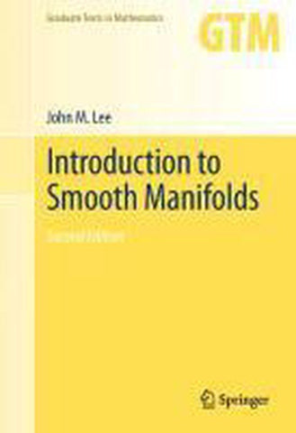 Introduction to Smooth Manifolds, John Lee