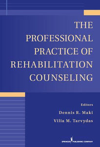 The Professional Practice of Rehabilitation Counseling, Maki, Dennis R.