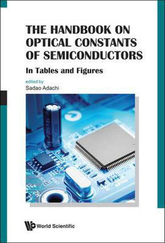 Handbook On Optical Constants Of Semiconductors, The, Sadao Adachi