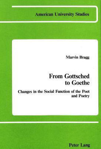 From Gottsched to Goethe, Marvin Bragg