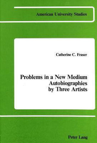 Problems in a New Medium, Catherine C Fraser