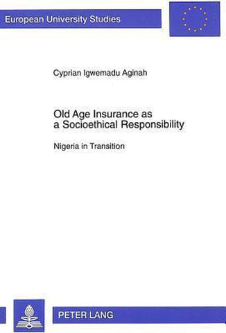 Old Age Insurance as a Socioethical Responsibility, Cyprian Igwemadu Aginah
