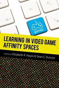 Learning in Video Game Affinity Spaces, Elisabeth R. Hayes
