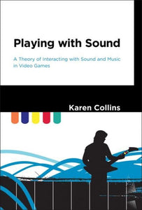 Playing with Sound, Karen Collins