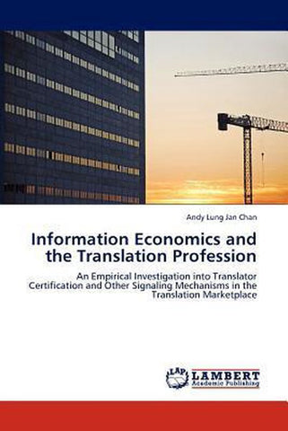 Information Economics and the Translation Profession, Andy Lung Jan Chan