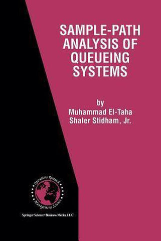 Sample-Path Analysis of Queueing Systems, Muhammad El-Taha