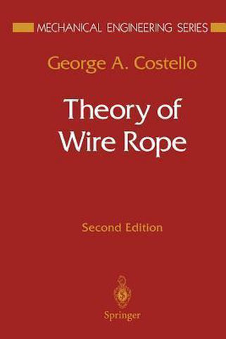 Theory of Wire Rope, George A. Costello
