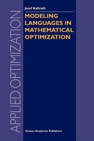Modeling Languages in Mathematical Optimization, Springer-Verlag New York Inc.