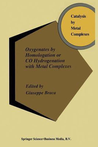 Oxygenates by Homologation or CO Hydrogenation with Metal Complexes, Springer