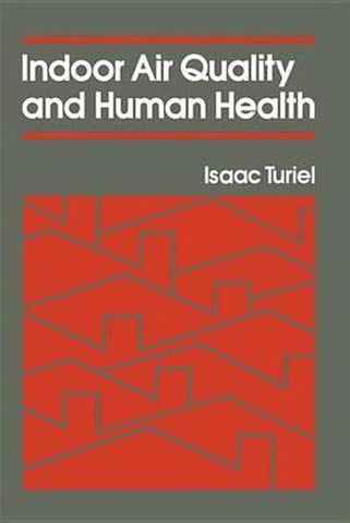 Indoor Air Quality & Human Health, Isaac Turiel