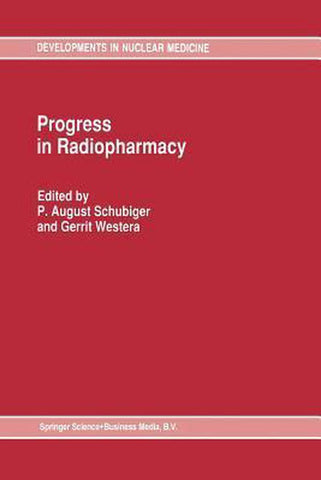 Progress in Radiopharmacy, August P. Schubiger
