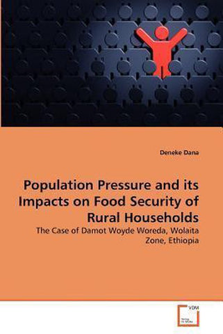 Population Pressure and Its Impacts on Food Security of Rural Households, Deneke Dana
