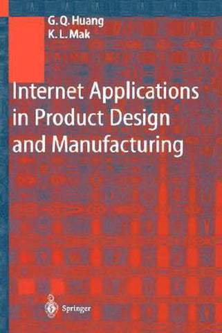 Internet Applications in Product Design and Manufacturing, Guiyou Huang