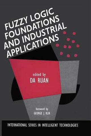 Fuzzy Logic Foundations and Industrial Applications, Springer-Verlag New York Inc.