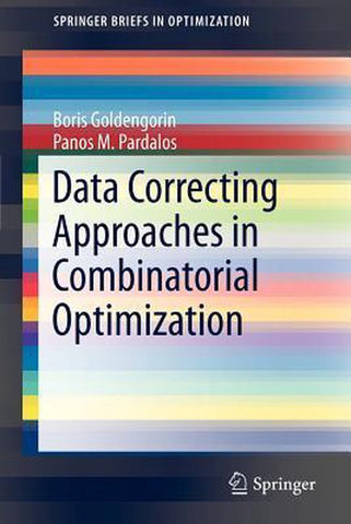Data Correcting Approaches in Combinatorial Optimization, Panos M. Pardalos
