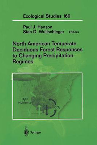 North American Temperate Deciduous Forest Responses to Changing Precipitation Regimes, Springer-Verlag New York Inc.