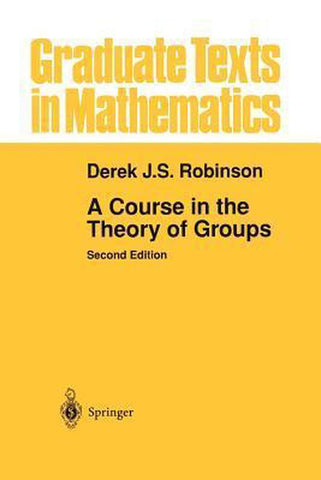 A Course in the Theory of Groups, Derek J.S. Robinson