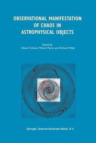 Observational Manifestation of Chaos in Astrophysical Objects, Springer