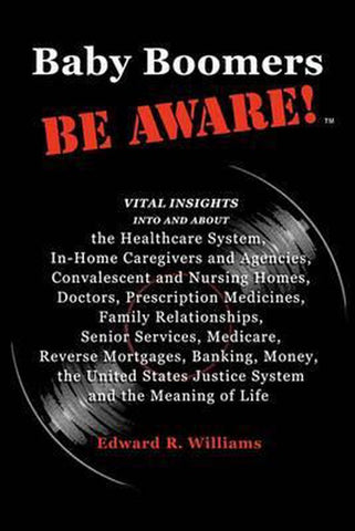 Baby Boomers Be Aware!, Edward R Williams