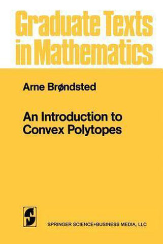 An Introduction to Convex Polytopes, Arne Brondsted
